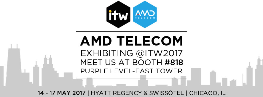 Connect with AMD Telecom @ ITW2017